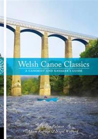 Welsh canoe classics - a canoeist and kayakers guide