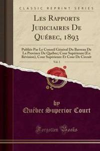 Les Rapports Judiciaires de Quebec, 1893, Vol. 3