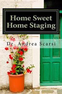Home Sweet Home Staging: Easy Is Right