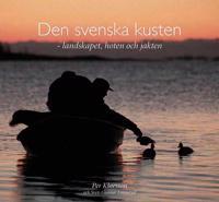 Den svenska kusten : landskapet, hoten och jakten