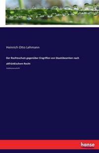 Der Rechtsschutz Gegenuber Eingriffen Von Staatsbeamten Nach Altfrankischem Recht
