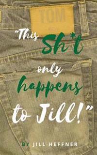 """This Sh*t Only Happens to Jill"": Memoir of a Tomboy"