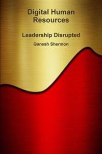 Digital Human Resources - Leadership Disrupted