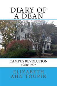 Diary of a Dean: Campus Revolution 1968-1992
