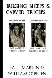 Bulging Biceps & Carved Triceps: Fired Up Body Series - Vol 5 & 6: Fired Up Body