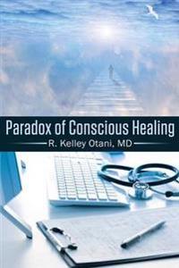Paradox of Conscious Healing