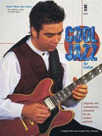 Cool Jazz for Guitar: Originals and Contemporary Standards for the Modern Guitarist with CD (Audio)