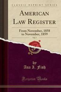 American Law Register, Vol. 7