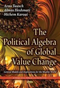 The Political Algebra of Global Value Change