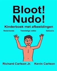 Bloot! Nudo!: Kinderboek Met Afbeeldingen Nederlands/Italiaans (Tweetalige Editie) (WWW.Rich.Center)