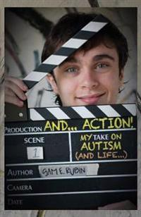 And...Action! My Take on Autism (and Life)