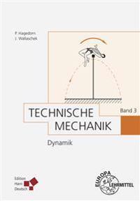 Technische Mechanik Band 3: Dynamik