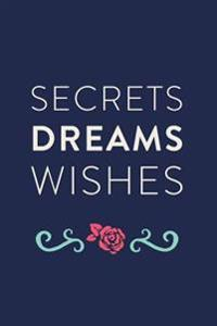 "Secrets Dreams Wishes: Journal, Notebook, Diary, 6""x9"" Lined Pages, 150 Pages, Green, Rose"
