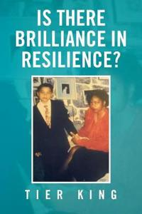 Is There Brilliance in Resilience?
