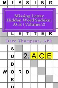 Missing Letter Hidden Word Sudoku: Ace (Volume 2): Mingling Words with Sudoku
