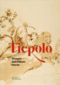 Tiepolo: Disegni Dall'album Horne / Drawings from the Horne Album