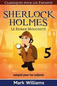 Sherlock Holmes Adapte Pour Les Enfants: Le Ruban Mouchete Large Print Edition