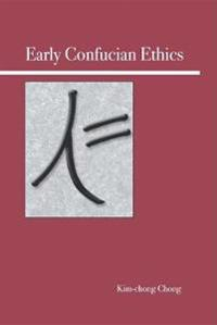 Early Confucian Ethics