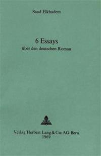 6 Essays Ueber Den Deutschen Roman