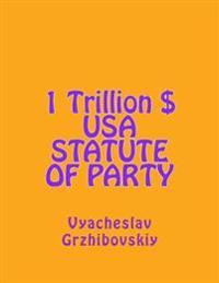 1 Trillion $ USA Statute of Party