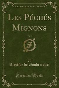 Les P'Ch's Mignons, Vol. 2 (Classic Reprint)