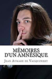 Memoires D'Un Amnesique