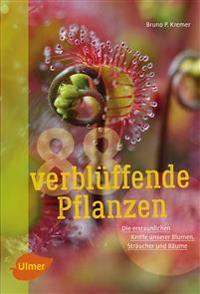 88 verblüffende Pflanzen