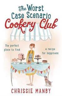 Worst case scenario cookery club: the perfect laugh-out-loud romantic comed