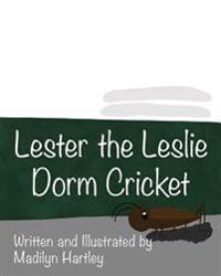 Lester the Leslie Dorm Cricket