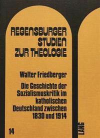 Die Geschichte Der Sozialismuskritik Im Katholischen Deutschland Zwischen 1830 Und 1914