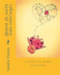 L'Envol de Dame Coccinelle: Graine de Conte
