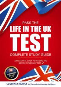 Pass the life in the uk test: complete study guide. an essential guide to p