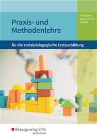 Praxis- und Methodenlehre. Für die sozialpädagogische Erstausbildung. Schülerband