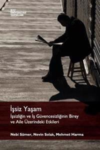 Issiz Yasam: Issizligin Ve Is Guvencesizliginin Birey Ve Aile Uzerindeki Etkileri