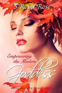 Empowering the Modern Goddess: Pathworking the Sacred Feminine