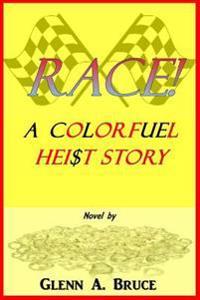 Race!: A Colorfuel Hei$t Story