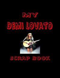 My Demi Lovato Scrap Book: Blank Pages for You to Fill