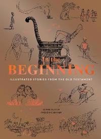 In the Beginning: Illustrated Stories from the Old Testament