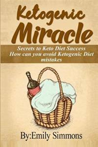 Ketogenic Miracle -How Can You Avoid Ketogenic Diet Mistakes