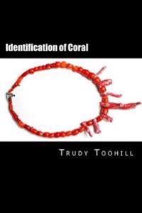 Identification of Coral: Australian Gemstones Series Book 7