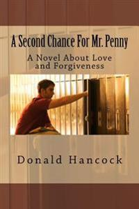 A Second Chance for Mr. Penny: A Novel about Love and Forgiveness