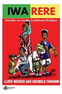 Iwa Rere: Morality in Yoruba Traditional Religion