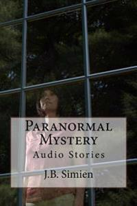 Paranormal Mystery: Audio Stories Podcast