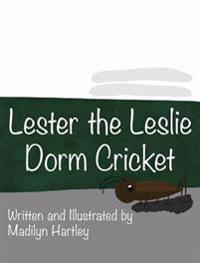 Lester the Dorm Cricket