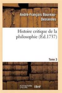 Histoire Critique de la Philosophie. Tome 3