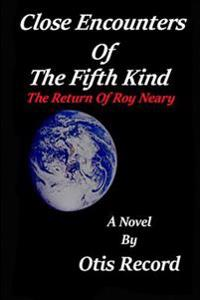 Close Encounters of the Fifth Kind: The Return of Roy Neary
