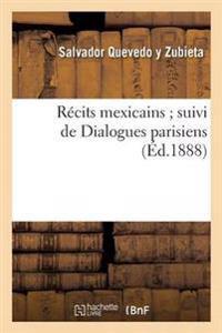 R�cits Mexicains Suivi de Dialogues Parisiens