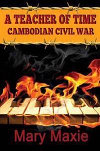 A Teacher of Time: Cambodian Civil War
