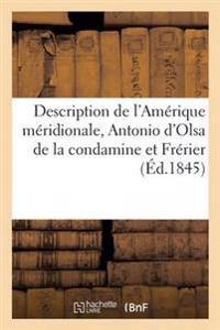 Description Amerique Meridionale, D'Apres Georges Juan, Antonio D'Olsa de la Condamine Et Frerier