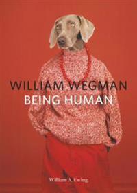 William Wegman: Being Human